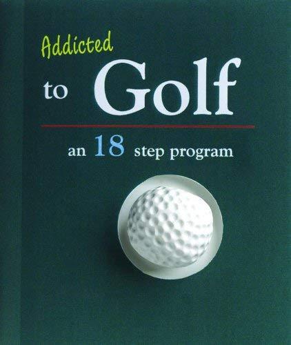 Addicted to Golf: An 18-Step Program