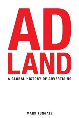 Adland: A Global History of Advertising 9780749448370