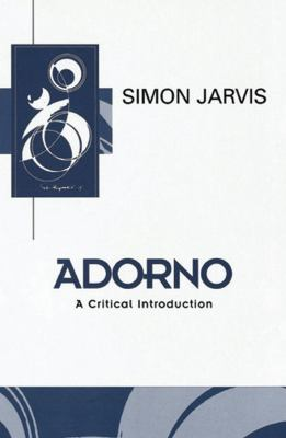Adorno: A Critical Introduction 9780745611785