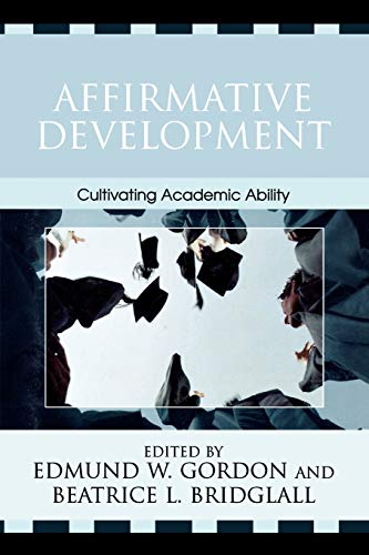 Affirmative Development: Cultivating Academic Ability 9780742516595