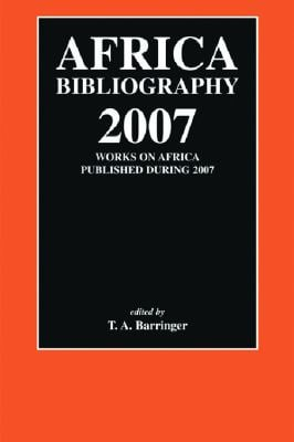 Africa Bibliography 2007: Works on Africa Published During 2007 9780748638512