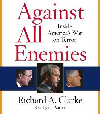 Against All Enemies: Inside America's War on Terror 9780743536387