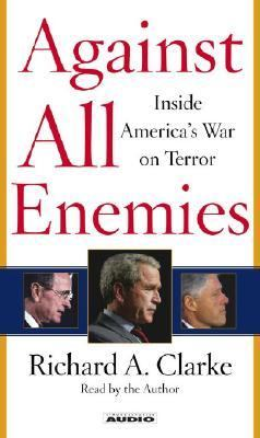 Against All Enemies: Inside America's War on Terror 9780743536370