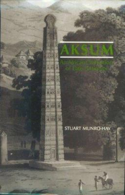 Aksum: An African Civilisation of Late Antiquity 9780748601066