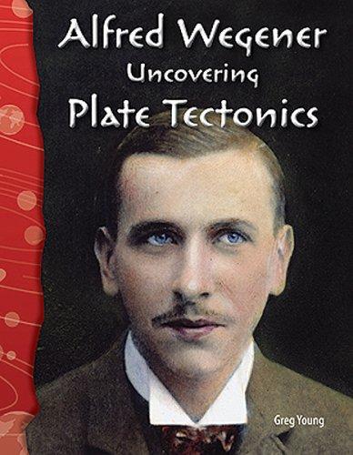 Alfred Wegener: Uncovering Plate Tectonics 9780743905602