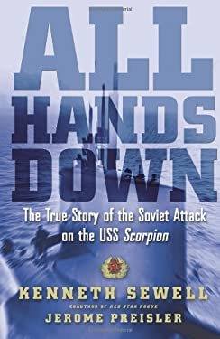 All Hands Down: The True Story of the Soviet Attack on the USS Scorpion 9780743297981