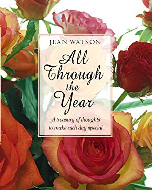 All Through the Year: A Treasury of Thoughts to Make Each Day Special 9780745946450