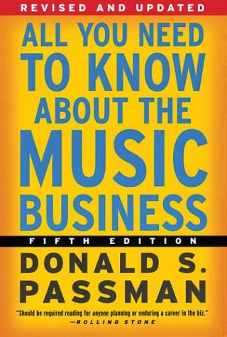 All You Need to Know about the Music Business: Fifth Edition 9780743246378