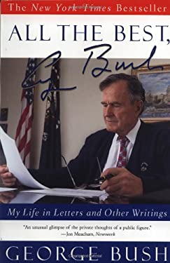 All the Best, George Bush: My Life in Letters and Other Writings 9780743200417
