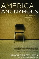 America Anonymous: Eight Addicts in Search of a Life 9780743277839