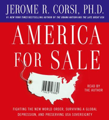 America for Sale: Fighting the New World Order, Surviving a Global Depression, and Preserving USA Sovereignty 9780743598262