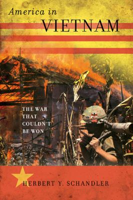America in Vietnam: The War That Couldn't Be Won 9780742566972