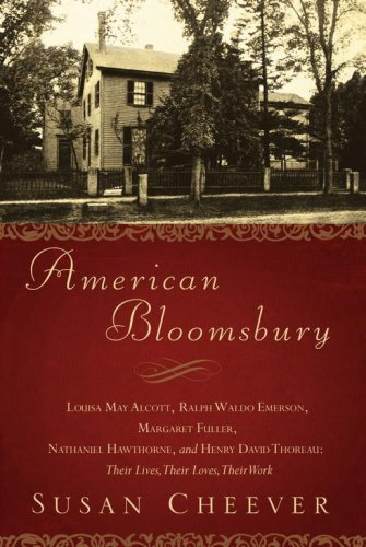 American Bloomsbury: Louisa May Alcott, Ralph Waldo Emerson, Margaret Fuller, Nathaniel Hawthorne, and Henry David Thoreau: Their Lives, Th 9780743264617