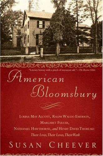 American Bloomsbury: Louisa May Alcott, Ralph Waldo Emerson, Margaret Fuller, Nathaniel Hawthorne, and Henry David Thoreau: Their Lives, Th 9780743264624
