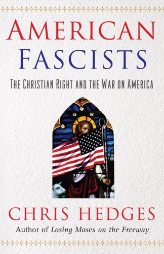 American Fascists: The Christian Right and the War on America 9780743284431