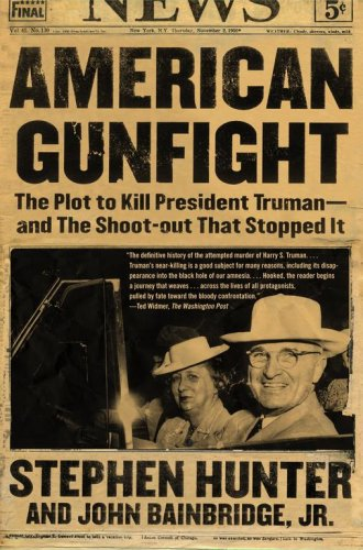 American Gunfight: The Plot to Kill President Truman--And the Shoot-Out That Stopped It 9780743260695