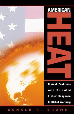 American Heat: Ethical Problems with the United States' Response to Global Warming 9780742512962