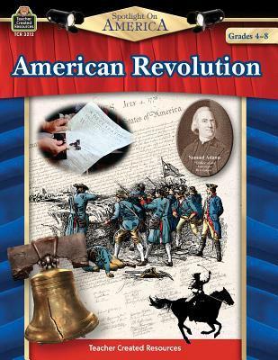 American Revolution: Grades 4-8 9780743932127
