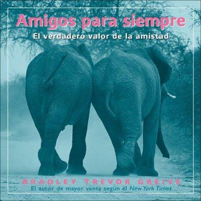 Amigos Para Siempre: El Verdadero Valor de La Amistad 9780740769115
