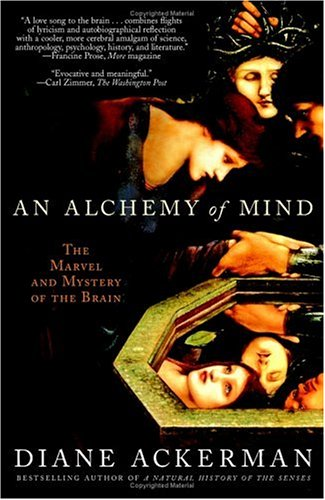 An Alchemy of Mind: The Marvel and Mystery of the Brain 9780743246743