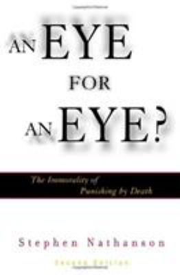 An Eye for an Eye?: The Immorality of Punishing by Death, 2nd Edition 9780742513259