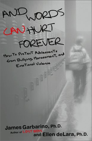 And Words Can Hurt Forever: How to Protect Adolescents from Bullying, Harassment, and Emotional Violence 9780743228985