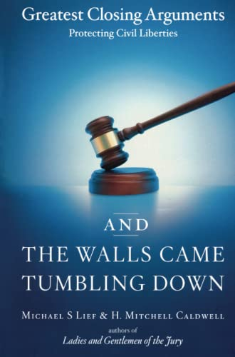 And the Walls Came Tumbling Down: Greatest Closing Arguments Protecting Civil Liberties 9780743246675