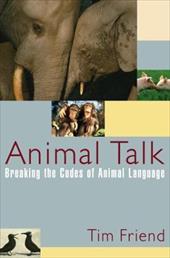 Animal Talk: Breaking the Codes of Animal Language