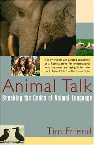 Animal Talk: Breaking the Codes of Animal Language 9780743201582