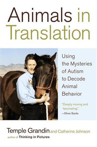 Animals in Translation: Using the Mysteries of Autism to Decode Animal Behavior 9780743247696