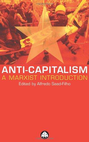 Anti-Capitalism: A Marxist Introduction 9780745318936