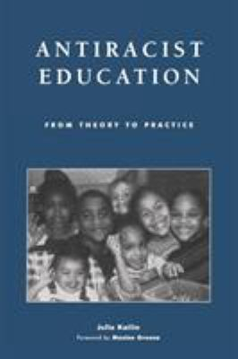 Antiracist Education: From Theory to Practice 9780742518247