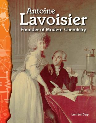Antoine Lavoisier: Founder of Modern Chemistry 9780743905824