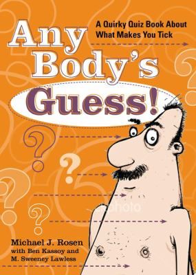 Any Body's Guess!: Quirky Quizzes about What Makes You Tick 9780740789915