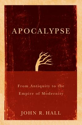 Apocalypse: From Antiquity to the Empire of Modernity 9780745645087