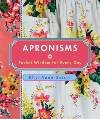 Apronisms: Pocket Wisdom for Every Day 9780740771248