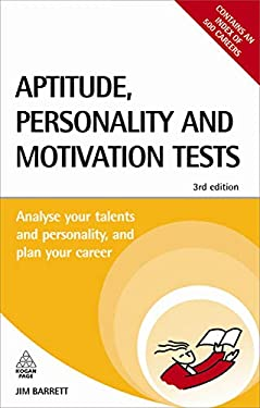 Aptitude, Personality and Motivation Tests: Analyse Your Talents and Personality and Plan Your Career 9780749456511