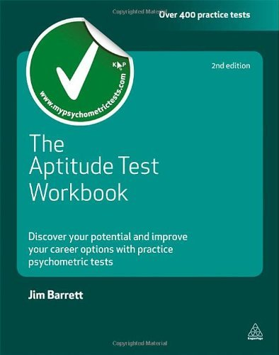The Aptitude Test Workbook: Discover Your Potential and Improve Your Career Options with Practice Psychometric Tests 9780749461904