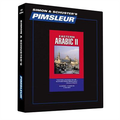 Arabic (Eastern) II, Comprehensive: Learn to Speak and Understand Eastern Arabic with Pimsleur Language Programs