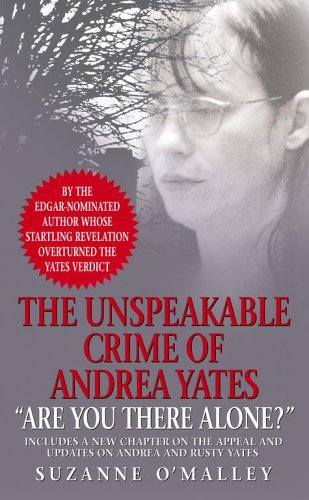 Are You There Alone?: The Unspeakable Crime of Andrea Yates 9780743466295