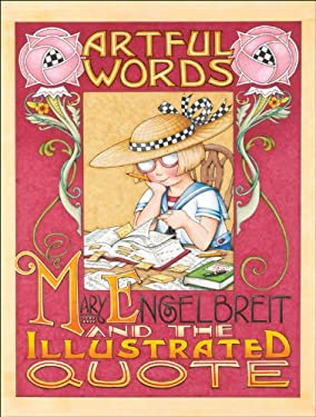 Artful Words: Mary Engelbreit and the Illustrated Quote 9780740760013