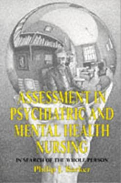 Assessment in Psychiatric and Mental Health Nursing: In Search of the Whole Person 9780748731749