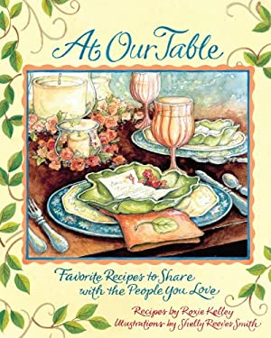 At Our Table: Favorite Recipes to Share with the People You Love