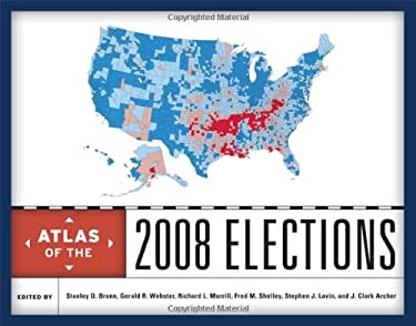 Atlas of the 2008 Elections 9780742567955