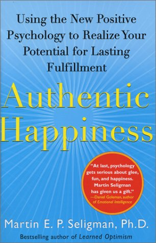 Authentic Happiness: Using the New Positive Psychology to Realize Your Potential for Lasting Fulfillment 9780743222983