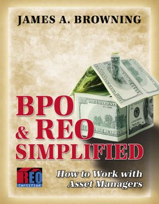 Bpo & Reo Simplified: How to Work with Asset Managers 9780741464934