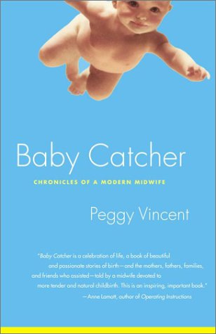 Baby Catcher: Chronicles of a Modern Midwife 9780743219341
