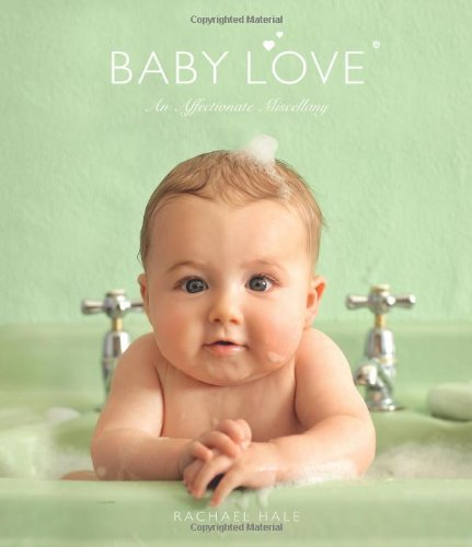 Baby Love: An Affectionate Miscellany 9780740776120