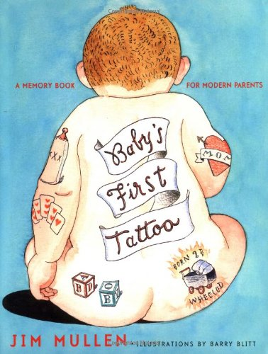 Baby's First Tattoo: A Memory Book for Modern Parents 9780743224451