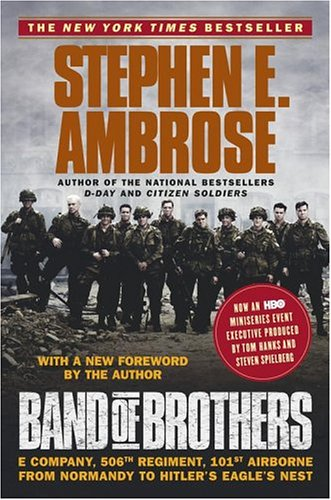 Band of Brothers: E Company, 506th Regiment, 101st Airborne from Normandy to Hitler's Eagle's Nest 9780743224543